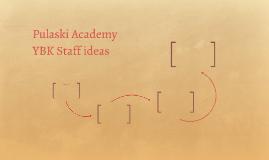 Pulaski Academy YBK Staff ideas