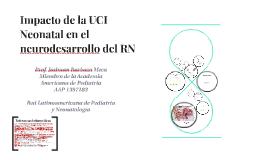 Impacto de la UCI Neonatal en el neurodesarrollo del RN
