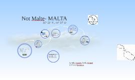 Copy of Not Malte- MALTA
