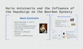 Marie Antoinette and the Influence of the Hapsburgs on the B