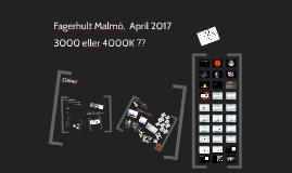 Fagerhult Malmö, April 2017