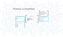 Workshop - Le Grand Finale