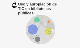 """Uso y apropiación de TIC en bibliotecas públicas"""""""