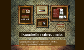 Copy of DEGRADACIÓN Y VALORES TONALES