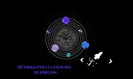 MÉTODOS PARA LA FIJACIÓN DE PRECIOS