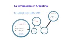 -La inmigración en Argentina (1880-1930)