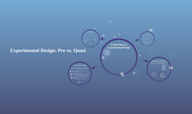 Experimental Design: Pre vs. Quasi
