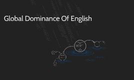 Global Dominance Of English per.1 sarah ariana kayla