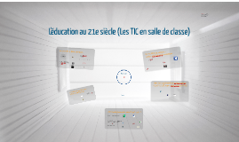 L'éducation au 21e siècle (Les TIC en salle de classe)