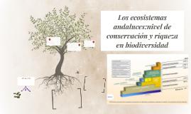 Los ecosistemas andaluces:nivel de consevación y riqueza en