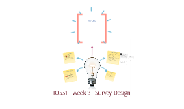 IO531 - Week 8 - Survey Design Project