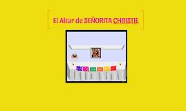 El Altar de Srta Christie