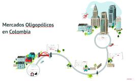 Mercados Oligopolicos en Colombia