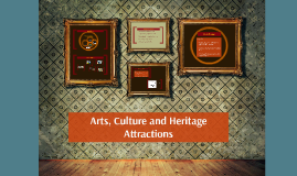 Arts, Culture and Heritage Attractions