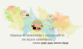 Copy of Técnicas de Producción y Realización de un Relato Audiovisua