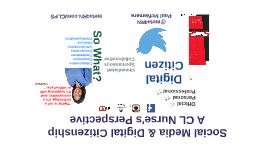 Social Media & Digital Citizenship: A CL Nurse's Perspective