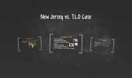 Copy of New Jersey vs. T.L.O Case