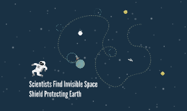 Scientists Find Invisible Space Shield Protecting Earth