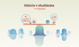 História e atualidades