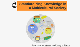 Standardizing Knowledge in a Multicultural Society