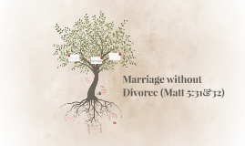 Marriage without Divorce (Matt 5:31&32)