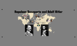 comparison napoleon and hitler Napoleon - hitler, the improbable comparison a purely ideological interpretation of history can impel historians to form erroneous conclusions on the nature of regimes and historical fact the napoleonic episode offers a case study for a long time, historians were unable or unwilling to avoid simplification.