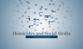 Homicides and Social Media: A Socioeconomic Perspective