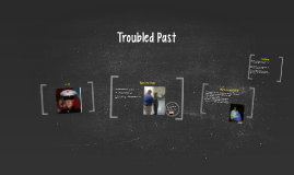 Troubled Past