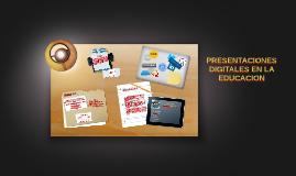PRESENTACIONES DIGITALES EN LA EDUCACION