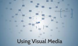 Using Visual Media