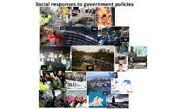 Copy of Copy of  Social Responses to government policies