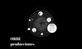 ORBE  producciones