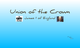 Union Of The Crown - James I