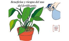 Beneficios y riesgos del uso del fertilizante.