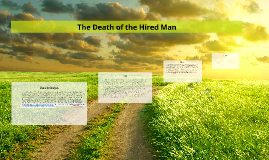 Copy of                                The Death of the Hired Man