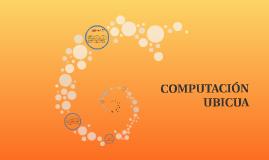 ¿Qué es computación Ubicua?