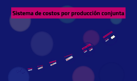 Sistema de costos por producción conjunta