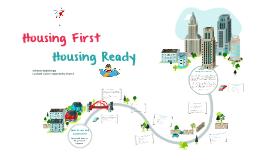 Housing First! Housing Ready?