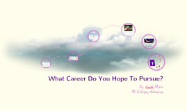 What Career Do You Hope To Pursue?