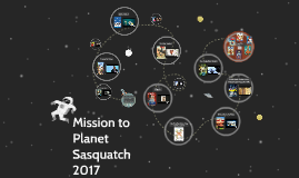 Mission to Planet Sasquatch 2017