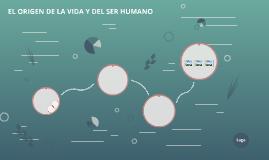 EL ORIGEN DE LA VIDA Y DEL SER HUMANO