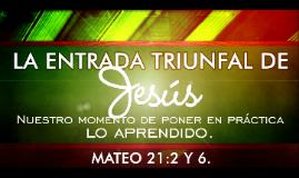 La Entrada Triunfal de Jesús define Formas en las que podemo