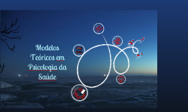 Modelos Teóricos em Psicologia da Saúde