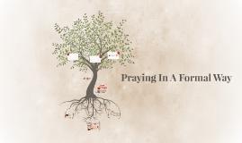 Praying In A Formal Way