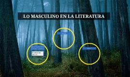 LO MASCULINO EN LA LITERATURA