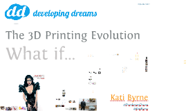 3D Printing Revolution or Evolution? What if...