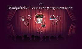 Manipulación, Persuacion y Argumentacion