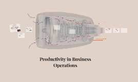 Productivity in Business Operations