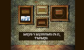 SALUD Y SEGURIDAD EN EL TRABAJO.