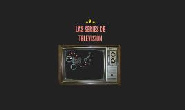 LAS SERIES DE TELEVISIÓN